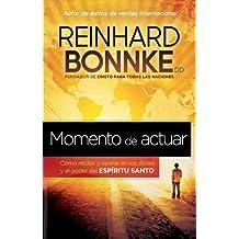 Momento de Actuar: Cómo recibir y operar en los dones y el poder del Espíritu Santo (Spanish Edition)