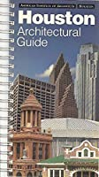 Houston Architectural Guide: American Institute of Architects Houston