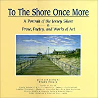 To the Shore Once More: A Portrait of the Jersey Shore