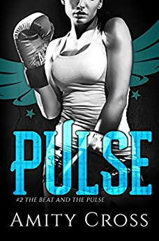 Pulse: (#2 The Beat and The Pulse) by [Cross, Amity]