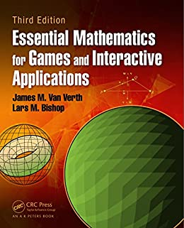 Essential Mathematics for Games and Interactive Applications by [Van Verth, James M., Bishop, Lars M.]