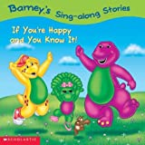 Barney's Sing-Along Stories: If You're Happy and You Know It