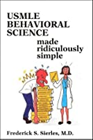 Usmle Behavioral Science Made Ridiculously Simple (Medmaster Series)