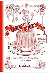 Pride and pudding: de geschiedenis van de Britse pudding - hartig en zoet - Hardcover