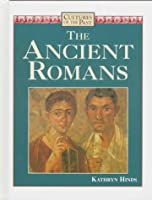 The Ancient Romans (Cultures of the Past)