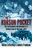 Korsun Pocket: The Encirclement and Breakout of a German Army in the East, 1944 (English Edition)