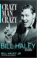 Crazy, Man, Crazy: The Bill Haley Story