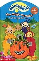 The Magic Pumpkin: A Lift-The-Flap Book (Teletubbies)