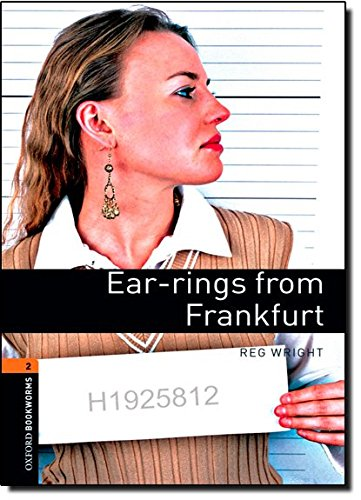 Ear-Rings from Frankfurt (Oxford Bookworms Stage 2)の詳細を見る