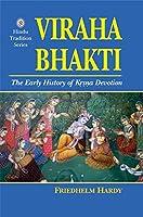 Viraha Bhakti: The Early History of Krsna Devotion