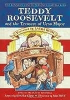 Teddy Roosevelt and the Treasure of Ursa Major (Kennedy Center Presents: Capital Kids)