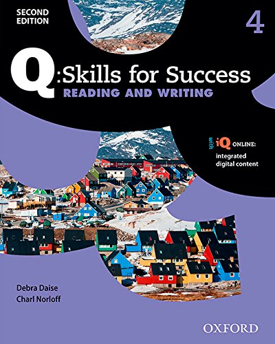 Download Q - Skills for Success Reading and Writing, Level 4 (Q: Skills for Success Reading and Writing) 0194819264