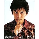 織田裕二 in 「T.R.Y.」