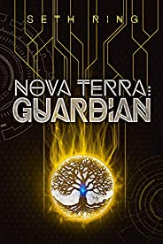 Nova Terra: Guardian - A LitRPG/GameLit Adventure (The Titan Series Book 4)