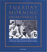 Tuesday Morning Quarterback: Haiku and Other Whimsical Observations to Help You Understand the Modern Game