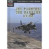 Jet Fighter: The Harrier Av-8B (High Interest Books: High-Tech Military Weapons)