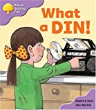 Oxford Reading Tree: Stage 1+: First Phonics: What A Din! (The Oxford Reading Tree)
