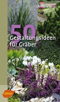 50 Gestaltungsideen fuer Graeber