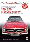 Mercedes Benz Pagoda 230SL, 250SL & 280SL roadsters & coup?s: W113 series Roadsters & Coup?s 1963 to 1971 (Essential Buyer's Guide)