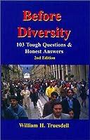 Before Diversity: 103 Tough Questions & Honest Answere