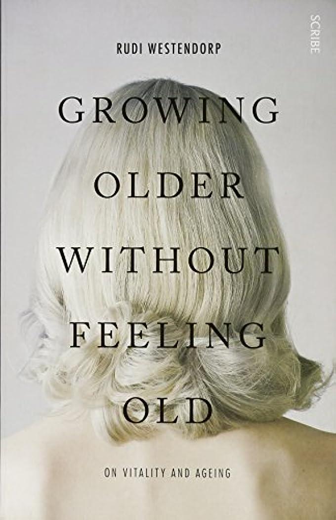フリル山積みの地平線Growing Older Without Feeling Old: on vitality and ageing