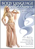 The Body Language of Belly Dance, with Neon - The World Dance New York Movement Catalog Series: The essential bellydance moves..