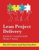 Lean Project Delivery | Building Championship Project Teams (English Edition)