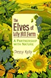 The Elves of Lily Hill Farm: A Partnership With Nature 画像