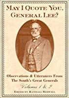May I Quote You, General Lee?