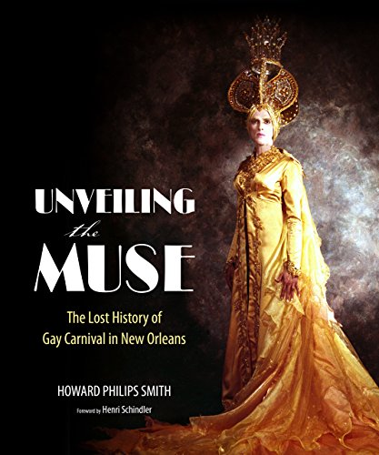 Unveiling the Muse: The Lost History of Gay Carnival in New Orleans