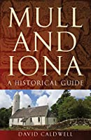 Mull and Iona: A Historical Guide