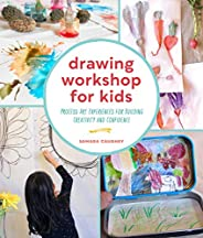 Drawing Workshop for Kids: Process Art Experiences for Building Creativity and Confidence