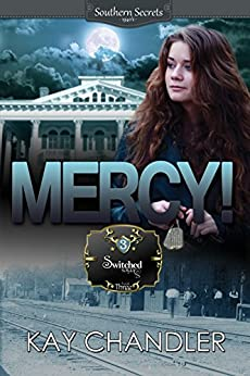 MERCY!: A Southern Secret (Switched Series Book 3) by [Chandler, Kay]