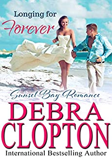 Longing for Forever (Sunset Bay Romance Book 1) by [Clopton, Debra]