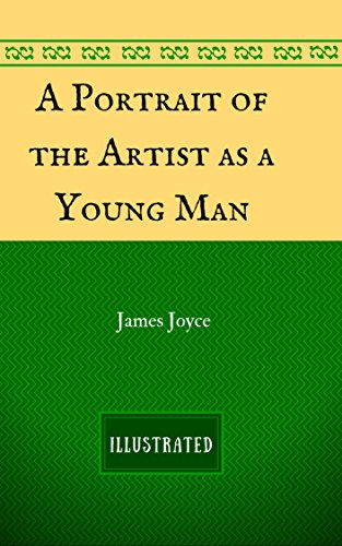 A Portrait of the Artist as a Young Man: By James Joyce - Illustrated (English Edition)の詳細を見る