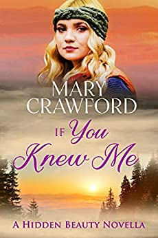 If You Knew Me (Hidden Beauty  Novella Book 1) by [Crawford, Mary]