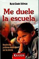 Me Duele La Escuela / School Hurts Me