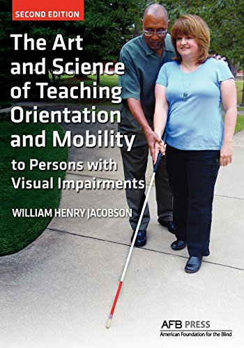 Download The Art and Science of Teaching Orientation and Mobility to Persons with Visual Impairments 0891284745