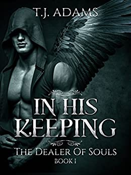 In His Keeping: The Dealer of Souls Book 1 by [Adams, TJ]