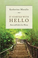 It Started with Hello: Annie and Luke's Love Stories