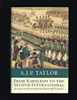 From Napoleon to the Second International: Essays on the 19th Century
