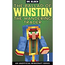 The Ballad of Winston the Wandering Trader, Book 1: (an unofficial Minecraft series)