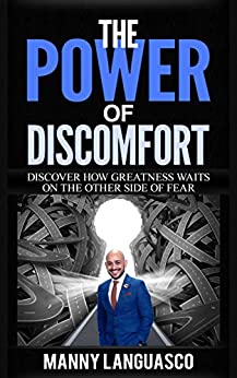 The Power of Discomfort: Discover How Greatness Waits on the Other Side of Fear by [Languasco, Manny]