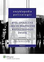 Encyklopedia politologii Mysl spoleczna i ruchy polityczne wspolczesnego swiata