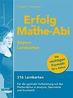 Erfolg im Mathe-Abi Bayern Lernkarten: 216 Lernkarten fuer die optimale Vorbereitung auf das Mathe-Abitur in Analysis, Geometrie und Stochastik