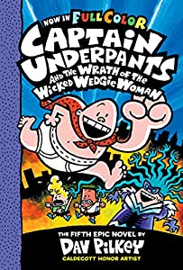 Captain Underpants and the Wrath of the Wicked Wedgie Woman: Color Edition (Captain Underpants #5) (English Edition)