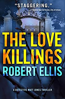 The Love Killings (Detective Matt Jones Book 2) by [Ellis, Robert]