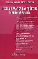 Teoria E Pratica Das Acoes No Direito De Familia