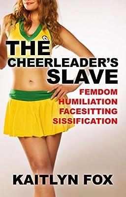 The Cheerleader's Slave: Femdom, Humiliation, Facesitting, Sissification (Ben and Megan Book 1) (English Edition)