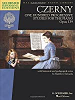 One Hundred Progressive Studies for the Piano Opus 139 (Schirmer Performance Editions: Hal Leonard Piano Library)